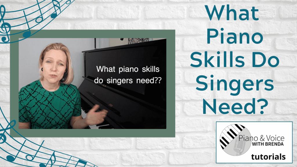 What Piano Skills Do Singers Need?