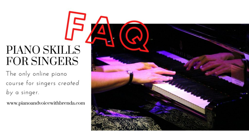 Frequently Asked Questions About Piano Skills for Singers