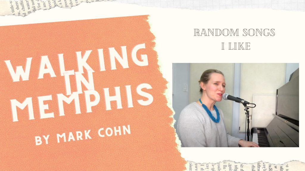 Random Songs I Like #3 – Walking in Memphis cover