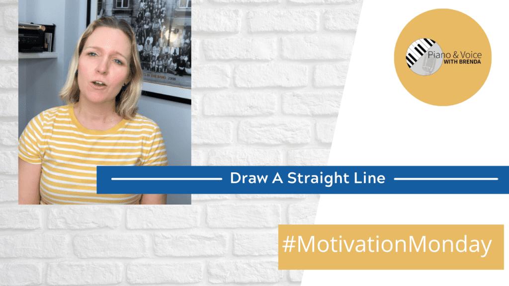 Motivation Monday – Draw a Straight Line