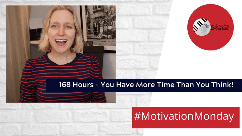 Motivation Monday – 168 Hours, You Have More Time Than You Think