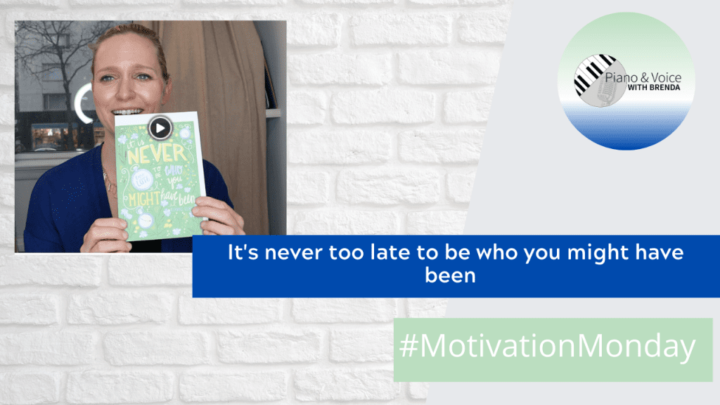 Motivation Monday -It's Never Too Late to Be Who You Might Have Been.