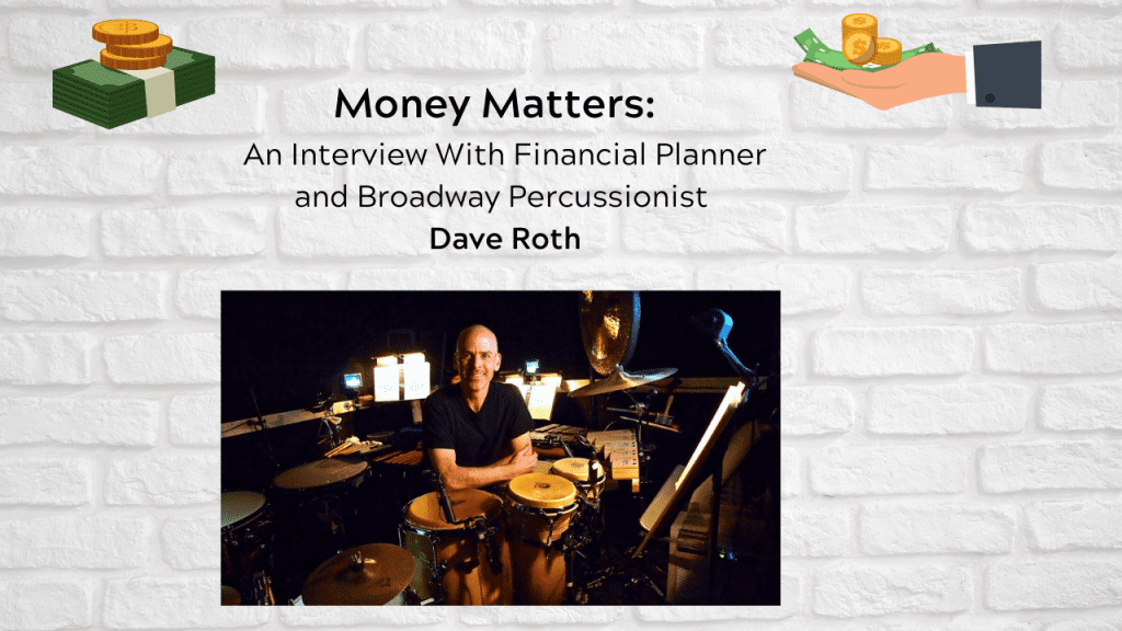 Money Matters:  An Interview With Financial Planner and Broadway Percussionist Dave Roth