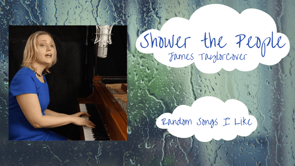 Random Songs I Like #13 – Shower the People by James Taylor