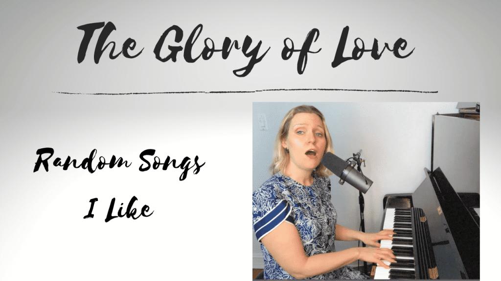 Random Songs I Like #12 – The Glory of Love