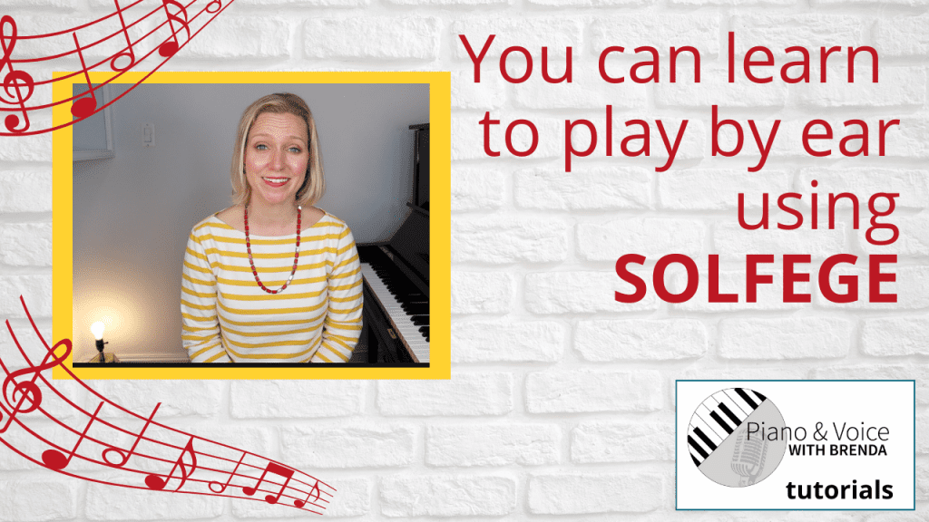 You Can Learn to Play By Ear…using SOLFEGE