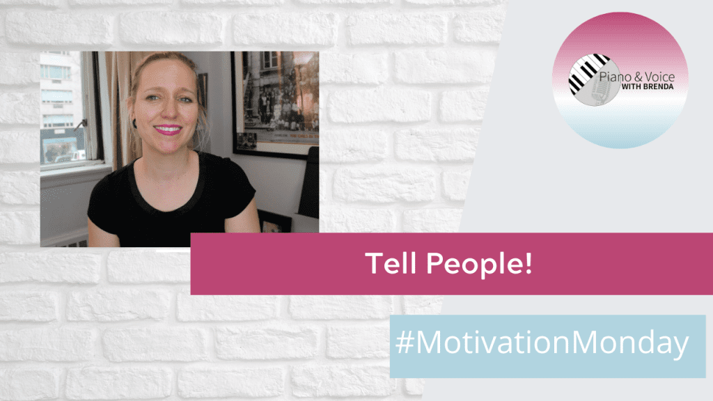 Motivation Monday – Tell People!