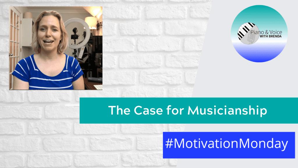 Motivation Monday – The Case for Musicianship