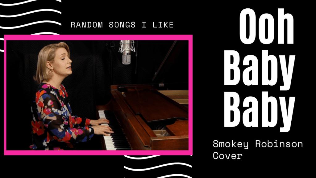 Random Songs I Like #14 – Ooh Baby Baby